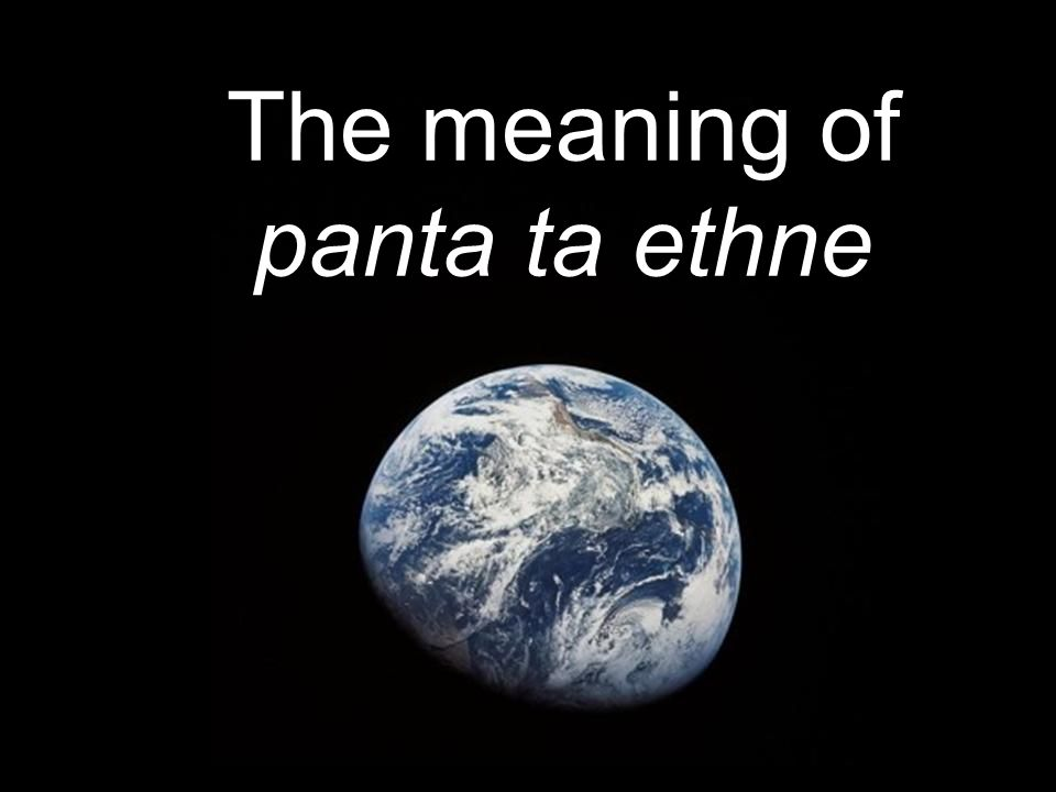 The meaning of panta ta ethne