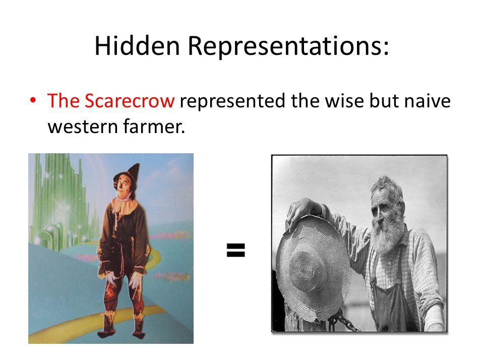 Hidden Representations: The Tin Woodman represented the dehumanized industrial worker.