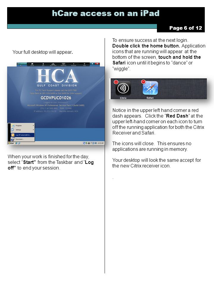 hCare access on an iPad Page 6 of 12 To ensure success at the next login.
