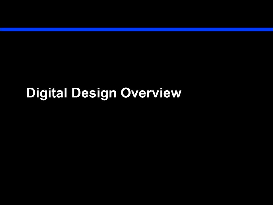 Digital Design Overview