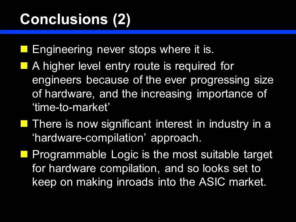 Conclusions (2) Engineering never stops where it is.