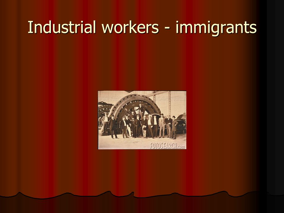 Industrial workers - immigrants