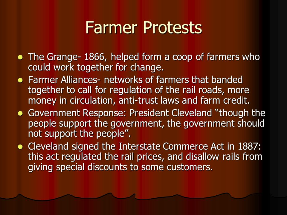 Farmer Protests The Grange- 1866, helped form a coop of farmers who could work together for change.