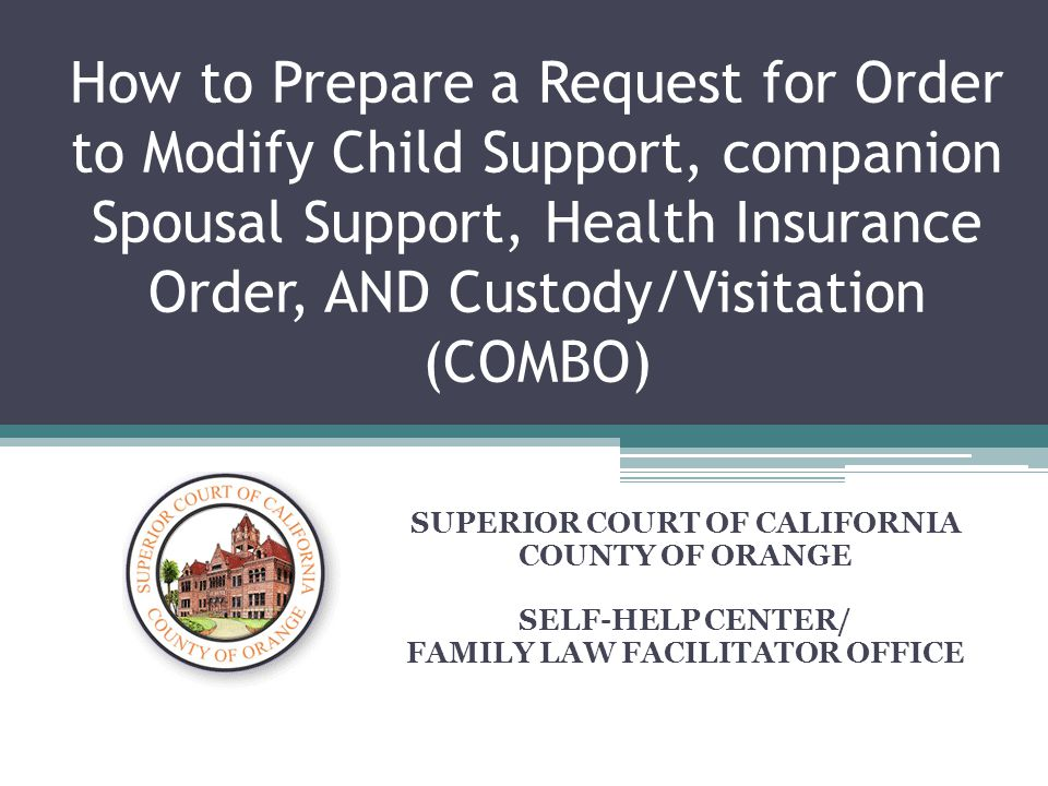 How to Prepare a Request for Order to Modify Child Support, companion Spousal Support, Health Insurance Order, AND Custody/Visitation (COMBO) SUPERIOR
