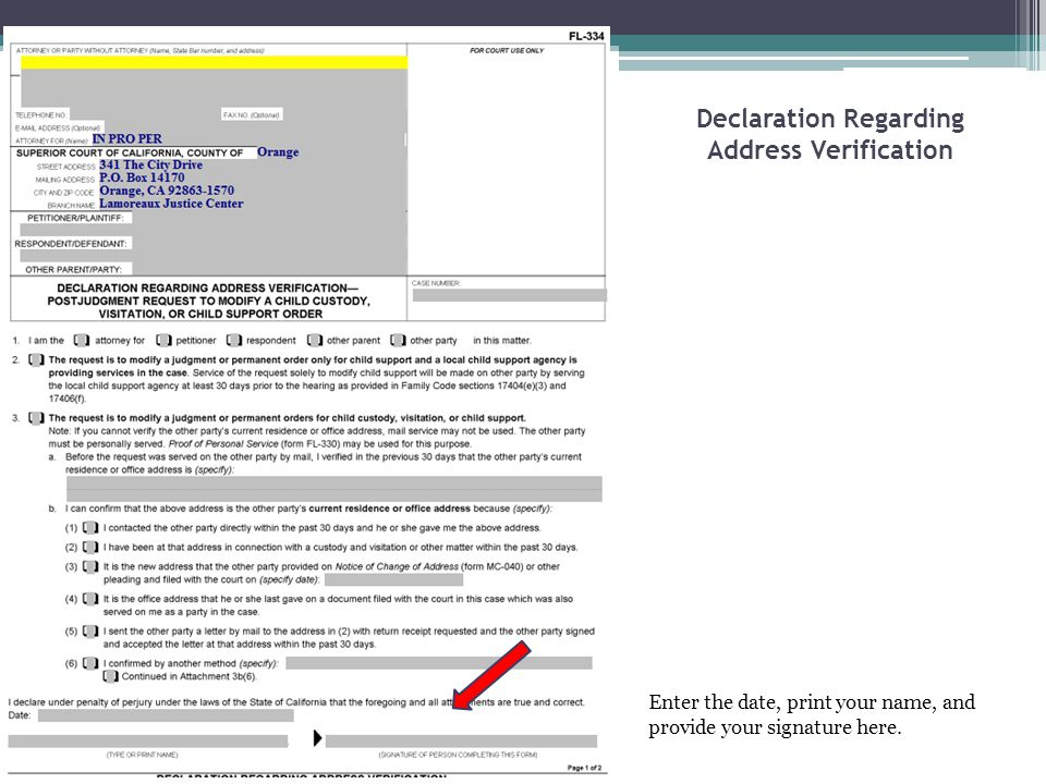 Declaration Regarding Address Verification Enter the date, print your name, and provide your signature here.