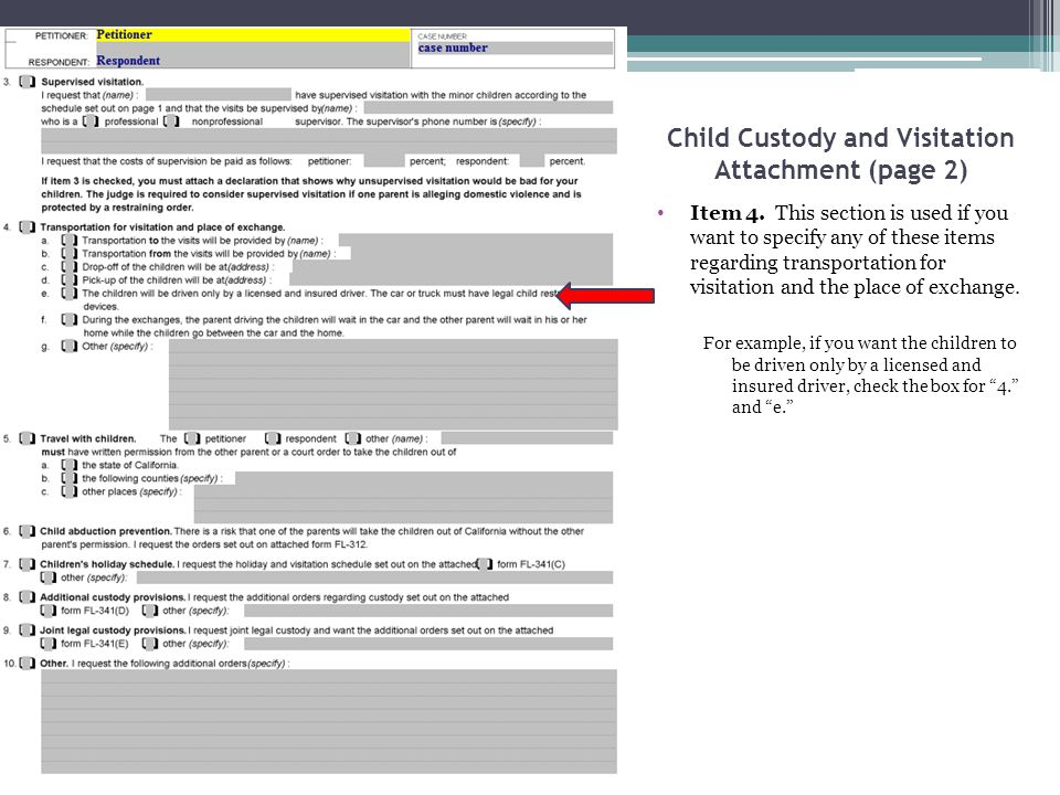 Child Custody and Visitation Attachment (page 2) Item 4. This section is used if you want to specify any of these items regarding transportation for v