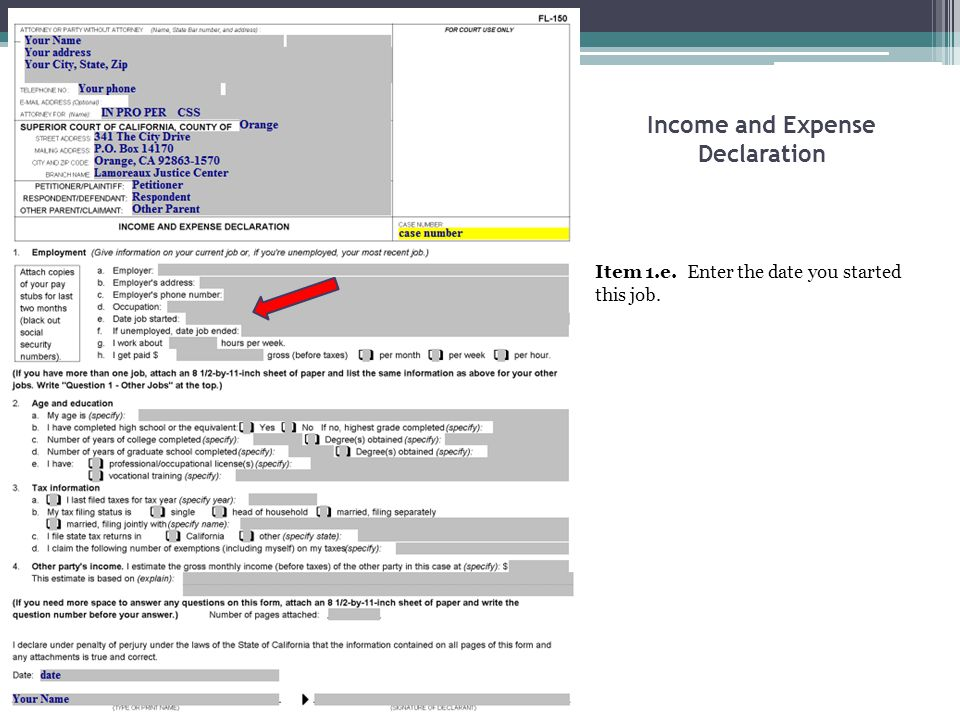 Income and Expense Declaration Item 1.e. Enter the date you started this job.