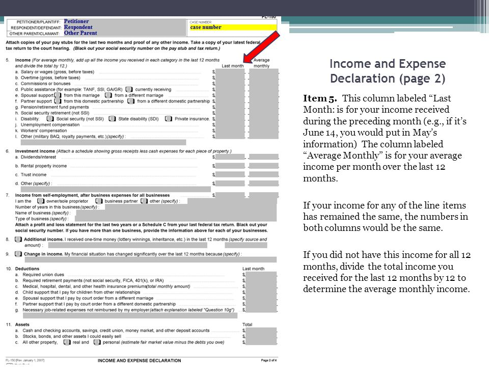 "Income and Expense Declaration (page 2) Item 5. This column labeled ""Last Month: is for your income received during the preceding month (e.g., if it's"