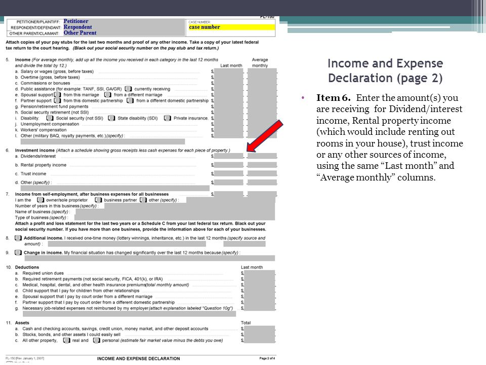 Income and Expense Declaration (page 2) Item 6. Enter the amount(s) you are receiving for Dividend/interest income, Rental property income (which woul