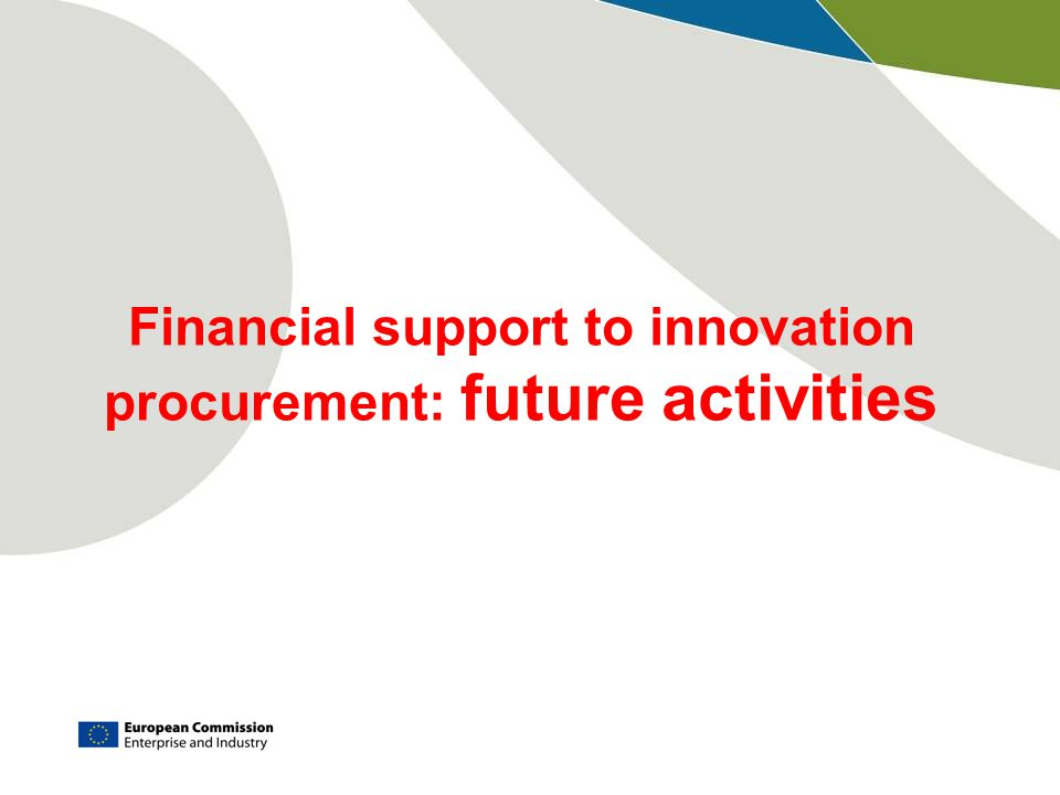 Financial support to innovation procurement: future activities