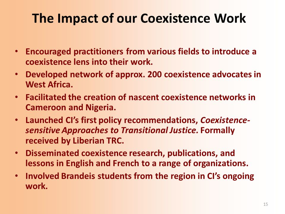 15 The Impact of our Coexistence Work Encouraged practitioners from various fields to introduce a coexistence lens into their work.