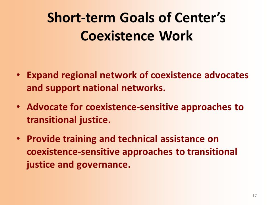 17 Short-term Goals of Center's Coexistence Work Expand regional network of coexistence advocates and support national networks. Advocate for coexiste