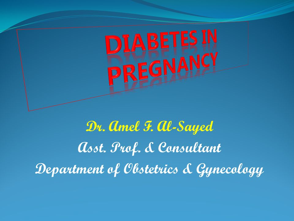 Dr. Amel F. Al-Sayed Asst. Prof. & Consultant Department of Obstetrics & Gynecology