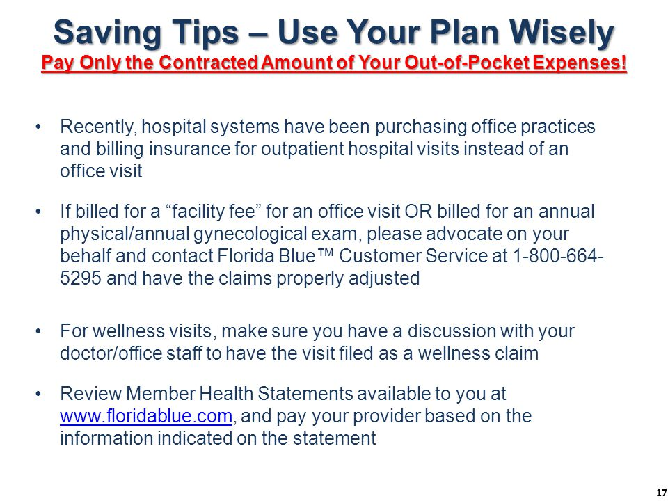 Saving Tips – Use Your Plan Wisely Pay Only the Contracted Amount of Your Out-of-Pocket Expenses! Recently, hospital systems have been purchasing offi
