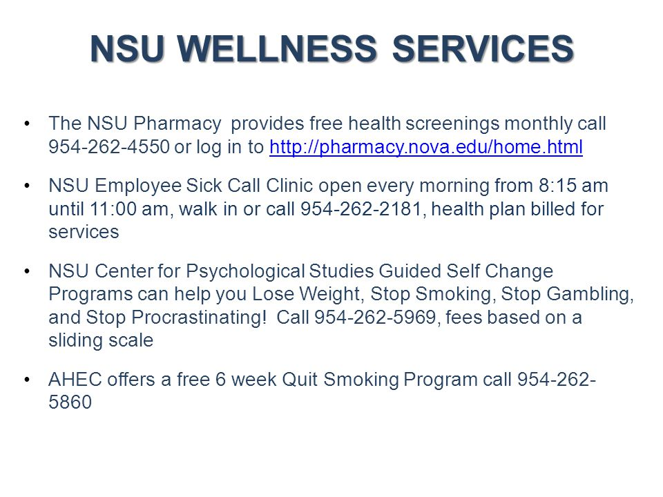NSU WELLNESS SERVICES The NSU Pharmacy provides free health screenings monthly call 954-262-4550 or log in to http://pharmacy.nova.edu/home.htmlhttp:/