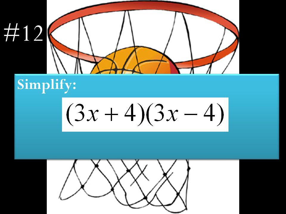 Simplify: Simplify: #12
