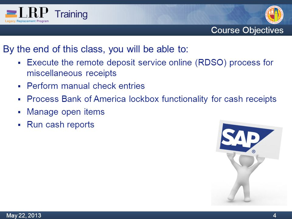Training Monday, February 04, 2013 4 May 22, 2013 4 By the end of this class, you will be able to:  Execute the remote deposit service online (RDSO)
