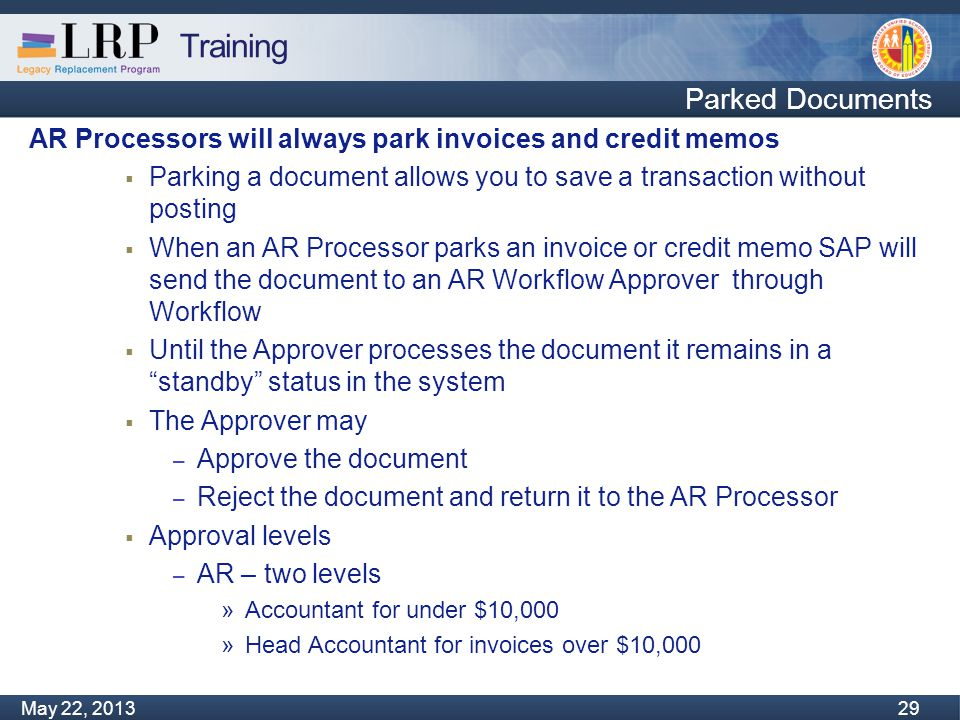 Training Monday, February 04, 2013 29 May 22, 2013 29 Parked Documents AR Processors will always park invoices and credit memos  Parking a document a