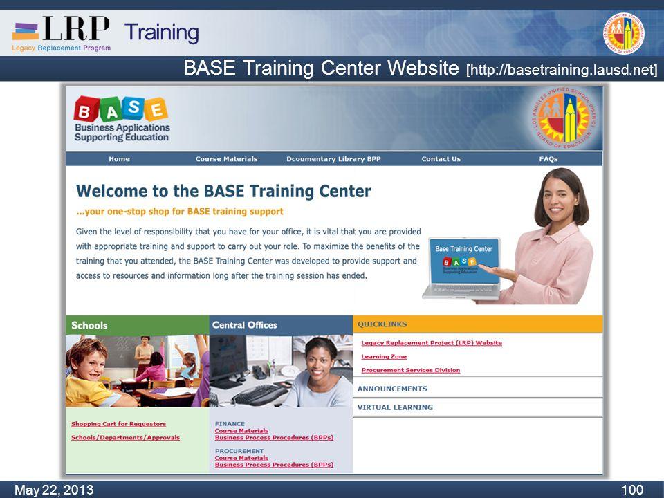 Training Monday, February 04, 2013 100 May 22, 2013 100 BASE Training Center Website [http://basetraining.lausd.net] ]