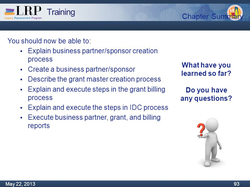 Training Monday, February 04, 2013 93 May 22, 2013 93 Chapter Summary What have you learned so far.