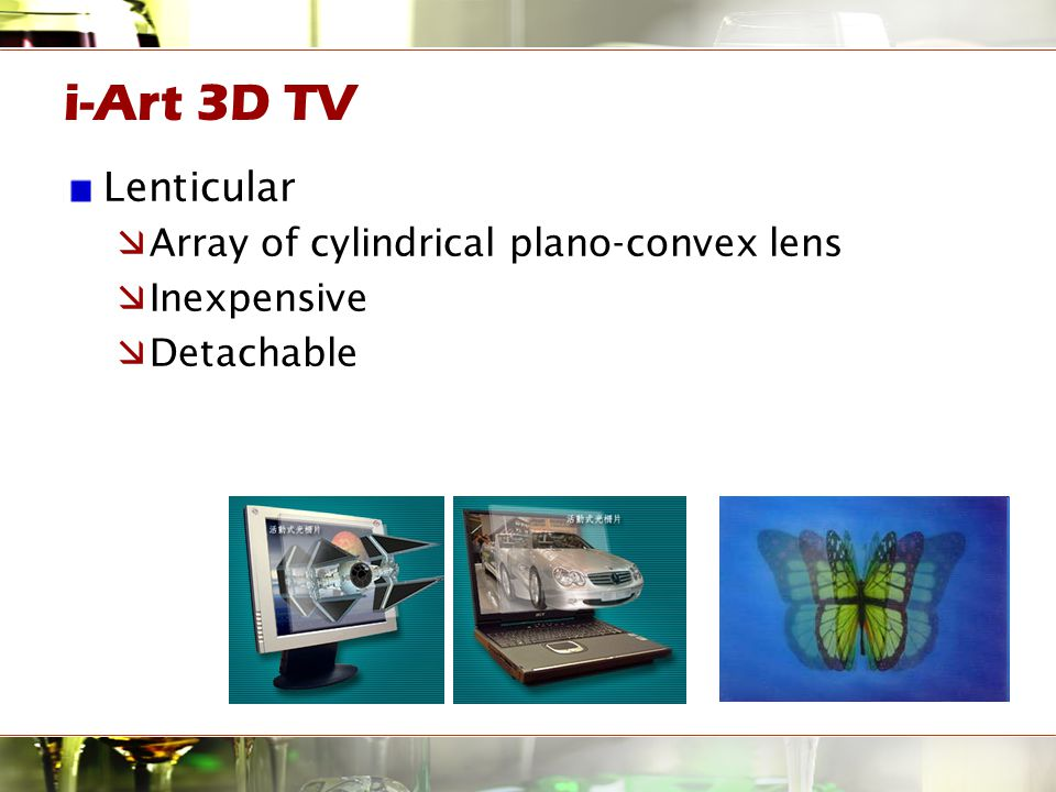 i-Art 3D TV Lenticular  Array of cylindrical plano-convex lens  Inexpensive  Detachable