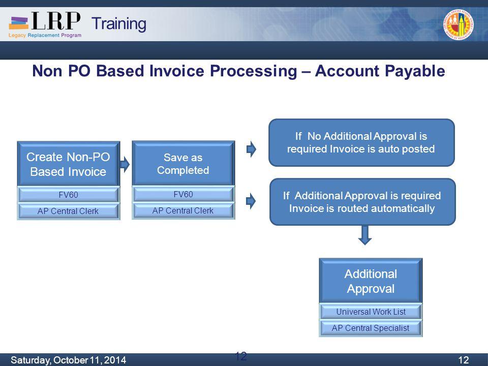 Training Monday, February 04, 2013 12 Saturday, October 11, 2014 12 Non PO Based Invoice Processing – Account Payable Create Non-PO Based Invoice FV60