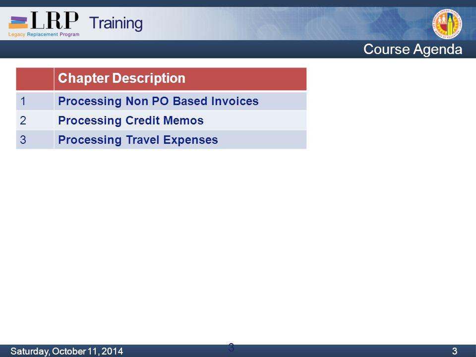 Training Monday, February 04, 2013 3 Saturday, October 11, 2014 3 3 Course Agenda Chapter Description 1Processing Non PO Based Invoices 2Processing Cr