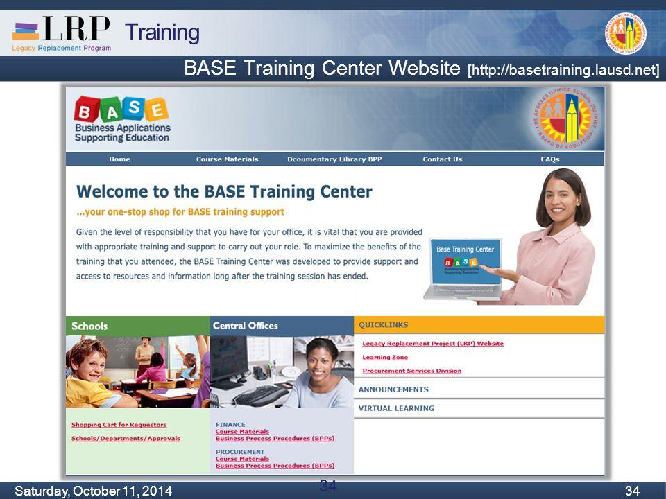 Training Monday, February 04, 2013 34 Saturday, October 11, 2014 34 BASE Training Center Website [http://basetraining.lausd.net] ]