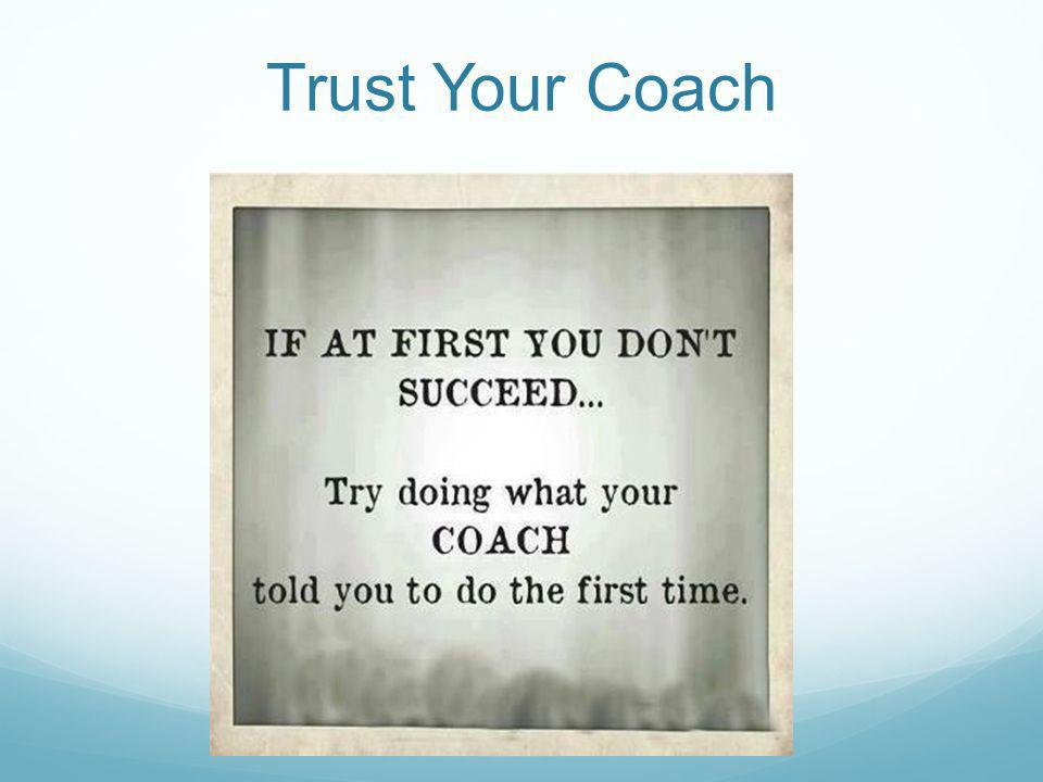 Trust Your Coach
