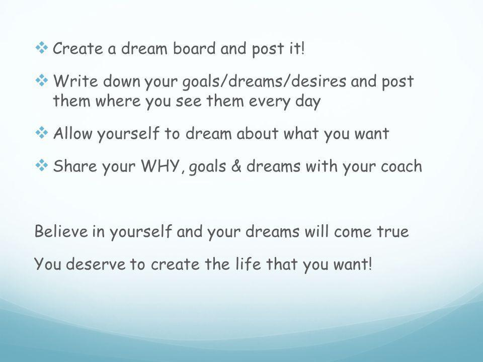  Create a dream board and post it.