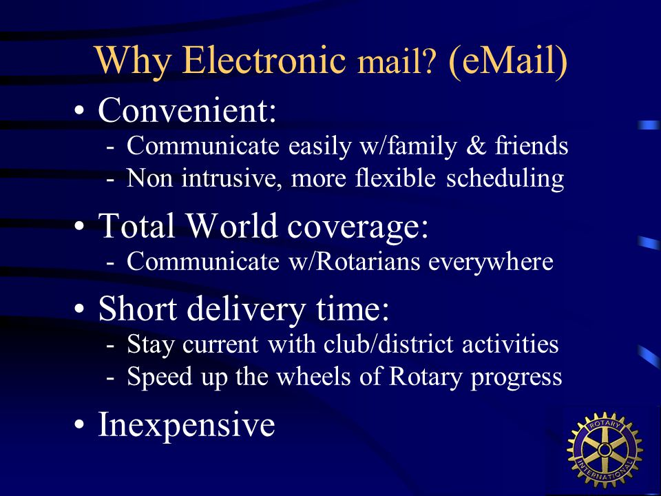 Why Electronic mail.