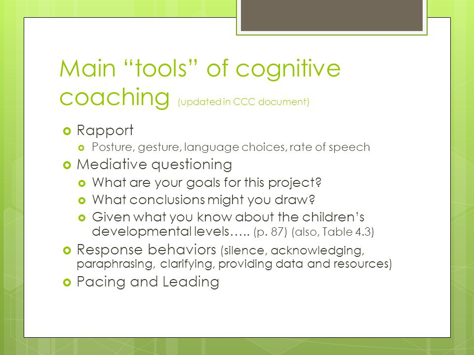 """Main """"tools"""" of cognitive coaching (updated in CCC document)  Rapport  Posture, gesture, language choices, rate of speech  Mediative questioning """