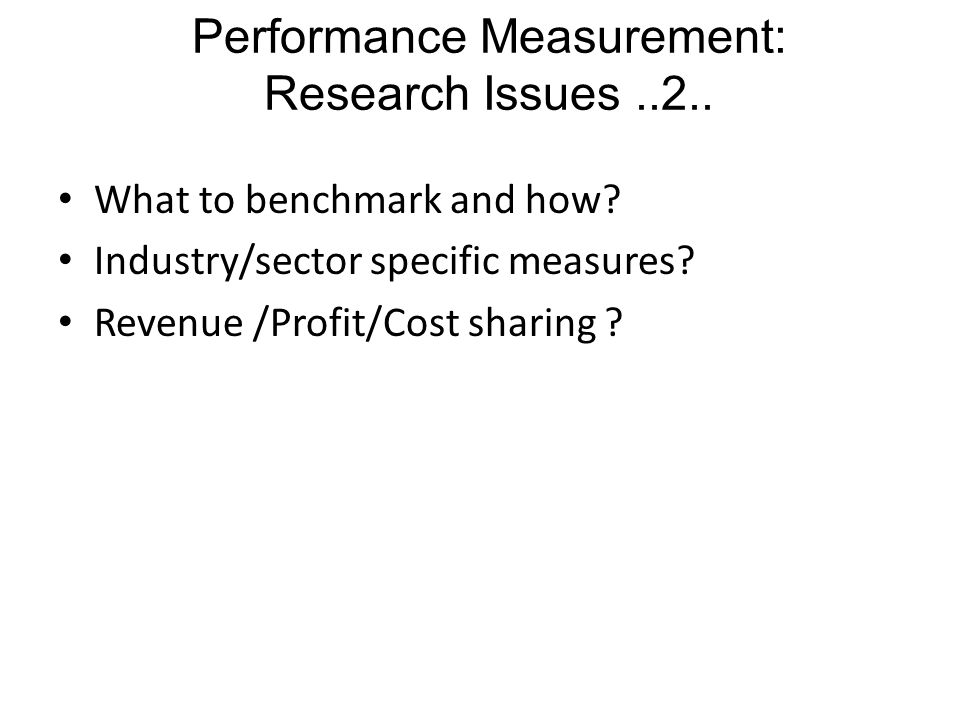 What to benchmark and how. Industry/sector specific measures.