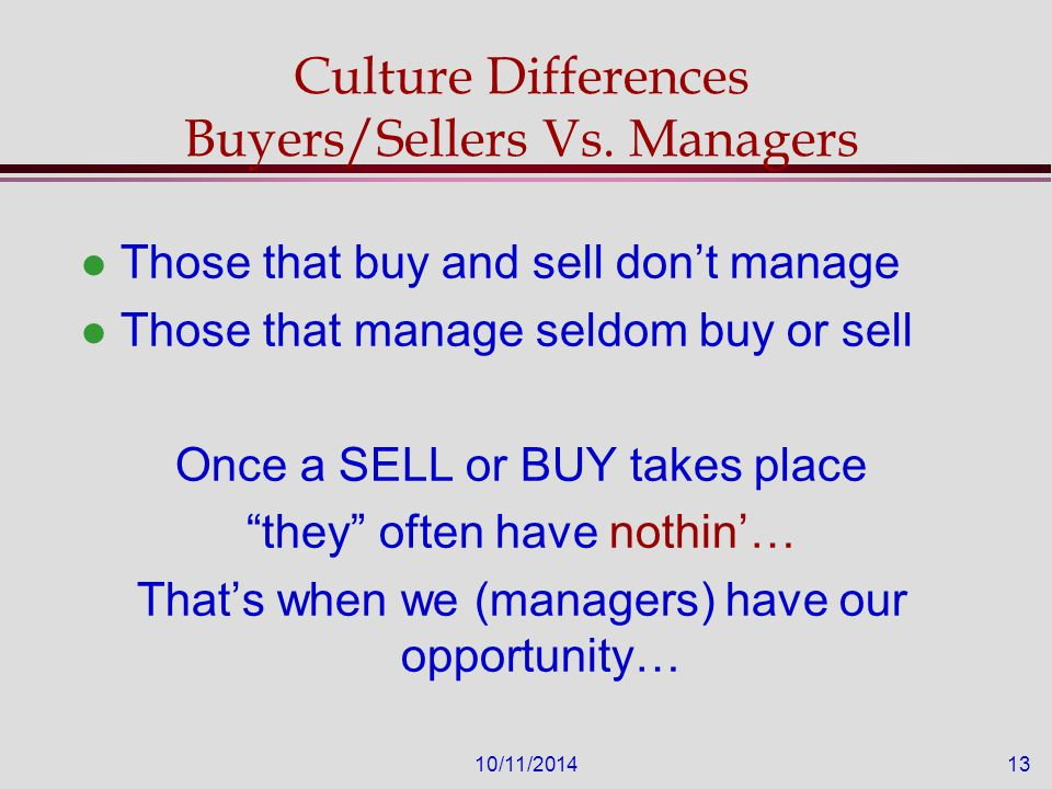10/11/201413 Culture Differences Buyers/Sellers Vs.