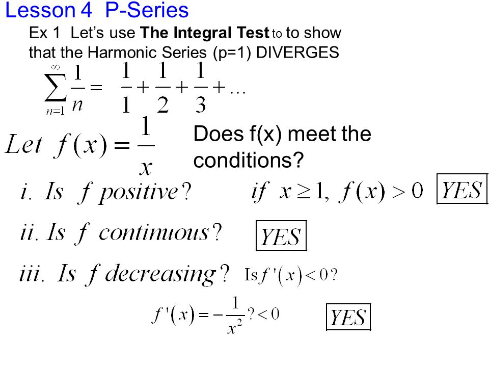 Lesson 4 P-Series Sooooo, the Series CONVERGES Soooo, now let's apply The Integral Test