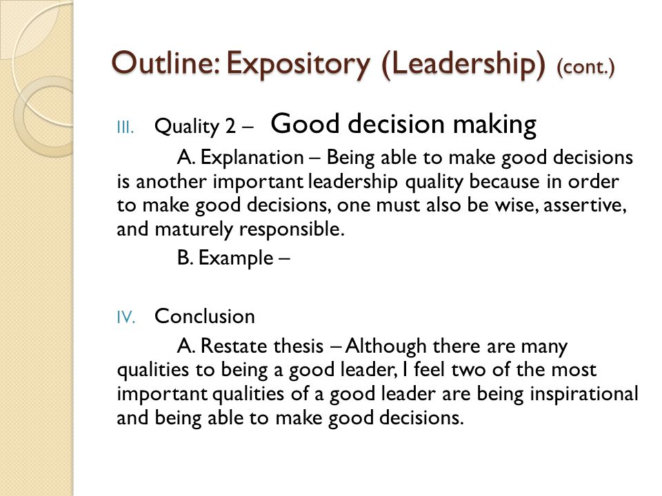 Outline: Expository (Leadership) (cont.) III. Quality 2 – Good decision making A.