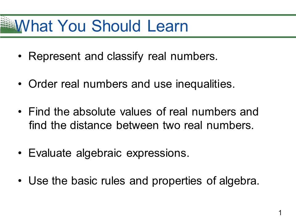2 Real Numbers Real numbers are represented graphically on the real number line.