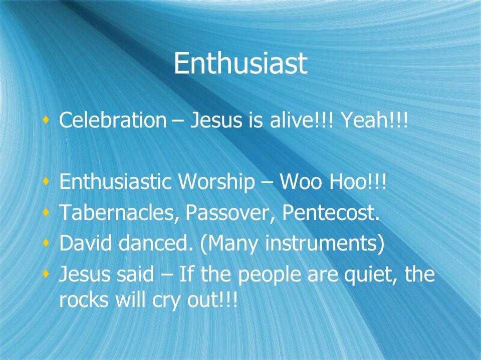 Enthusiast  Celebration – Jesus is alive!!.Yeah!!.