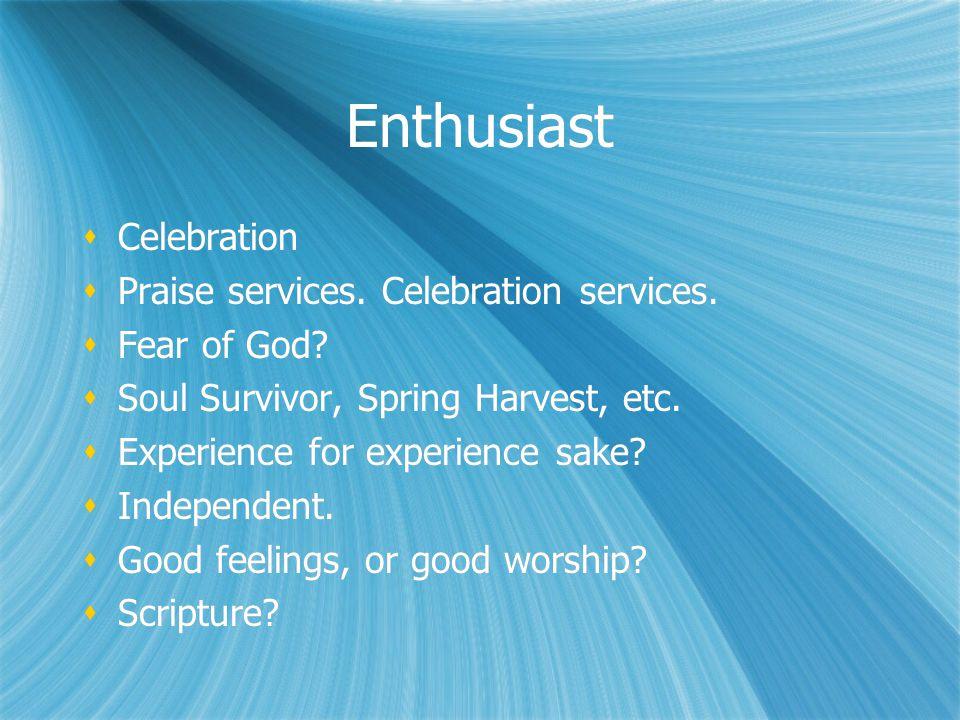 Enthusiast  Celebration  Praise services.Celebration services.