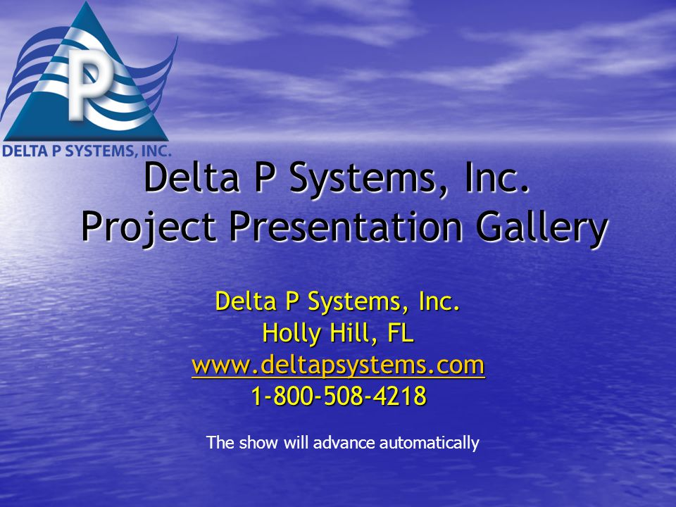 Delta P Systems, Inc.Project Presentation Gallery Delta P Systems, Inc.