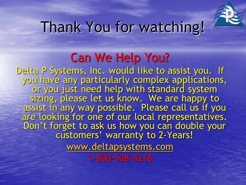 Thank You for watching. Can We Help You. Delta P Systems, Inc.