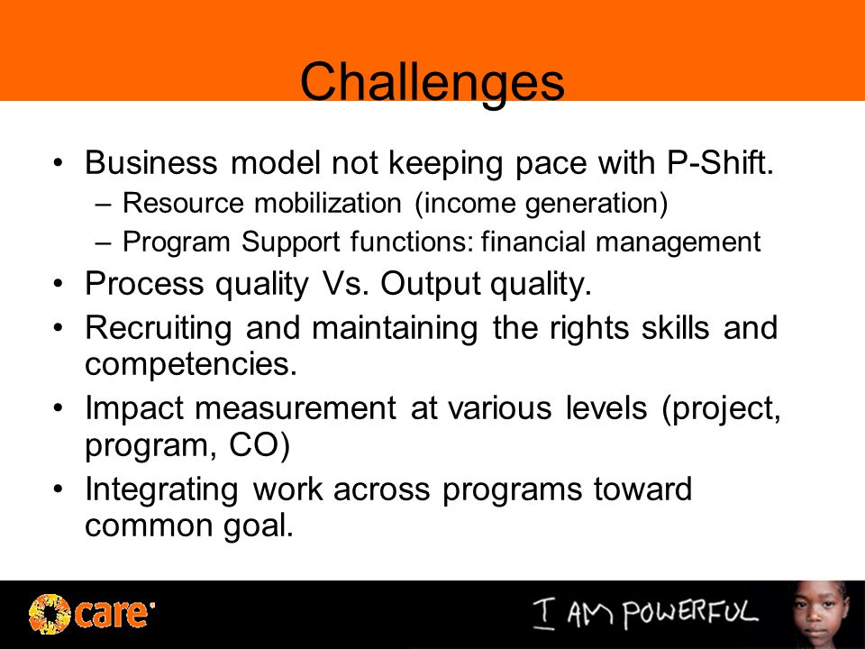 Challenges Business model not keeping pace with P-Shift.