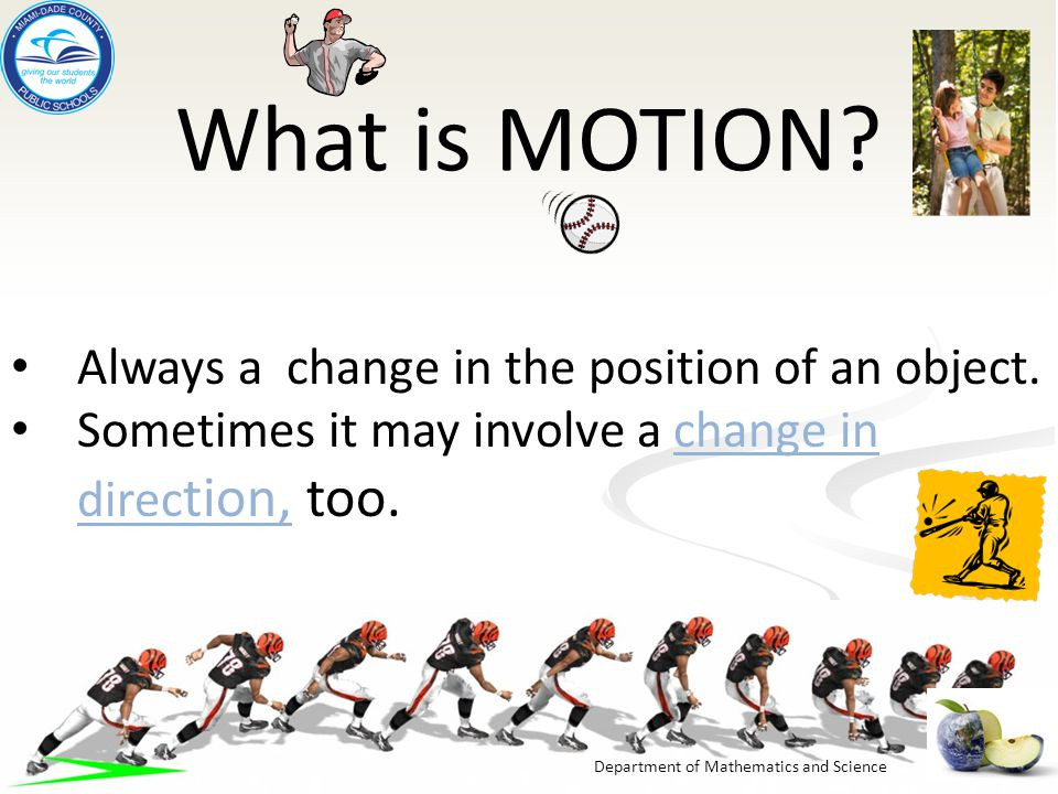 Department of Mathematics and Science What is MOTION.