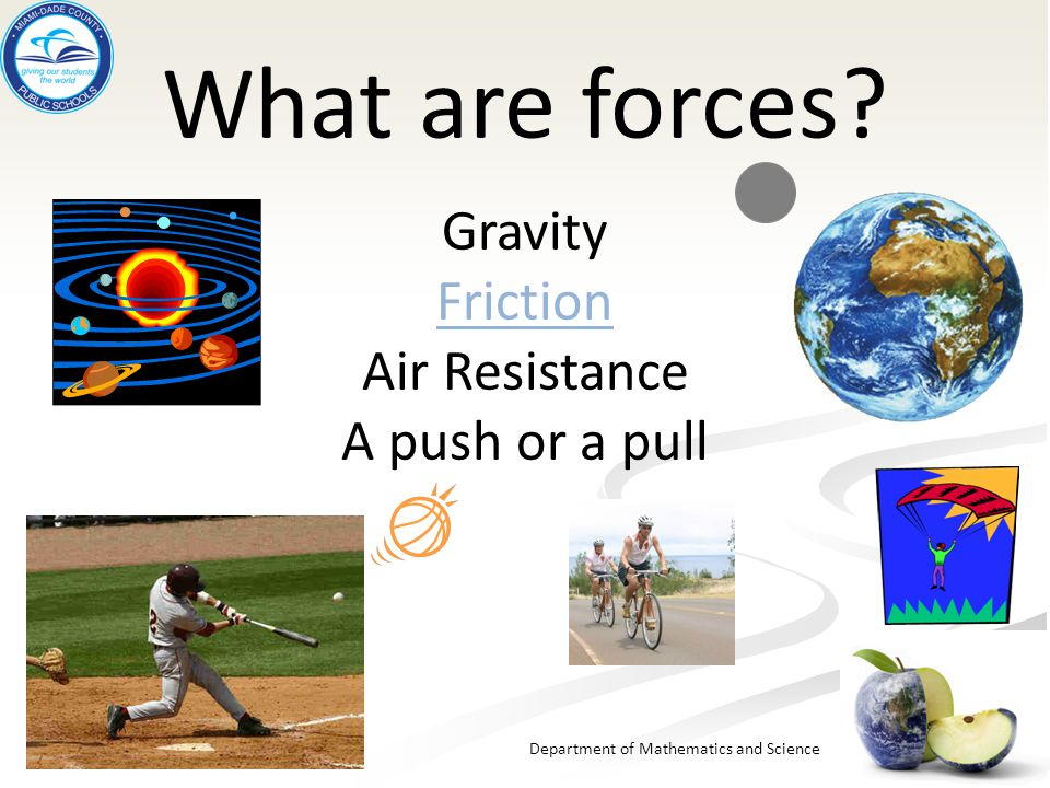 Department of Mathematics and Science What are forces.