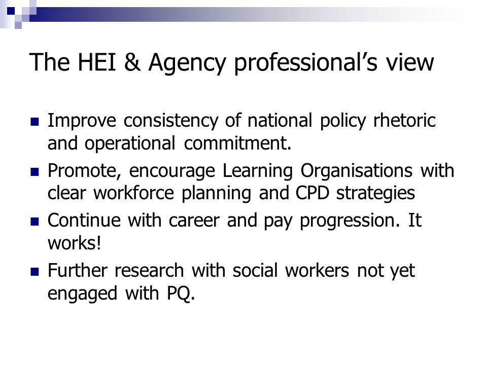 The HEI & Agency professional's view Improve consistency of national policy rhetoric and operational commitment.