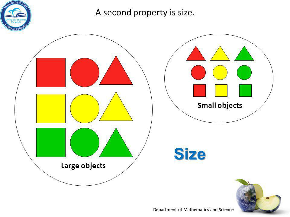 Size Large objects Small objects A second property is size.