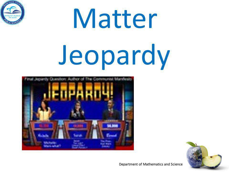 Matter Jeopardy