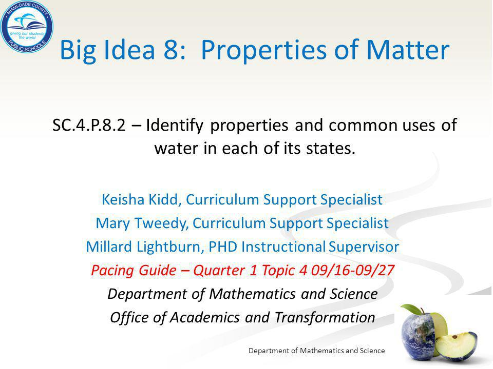 Department of Mathematics and Science Big Idea 8: Properties of Matter SC.4.P.8.2 – Identify properties and common uses of water in each of its states