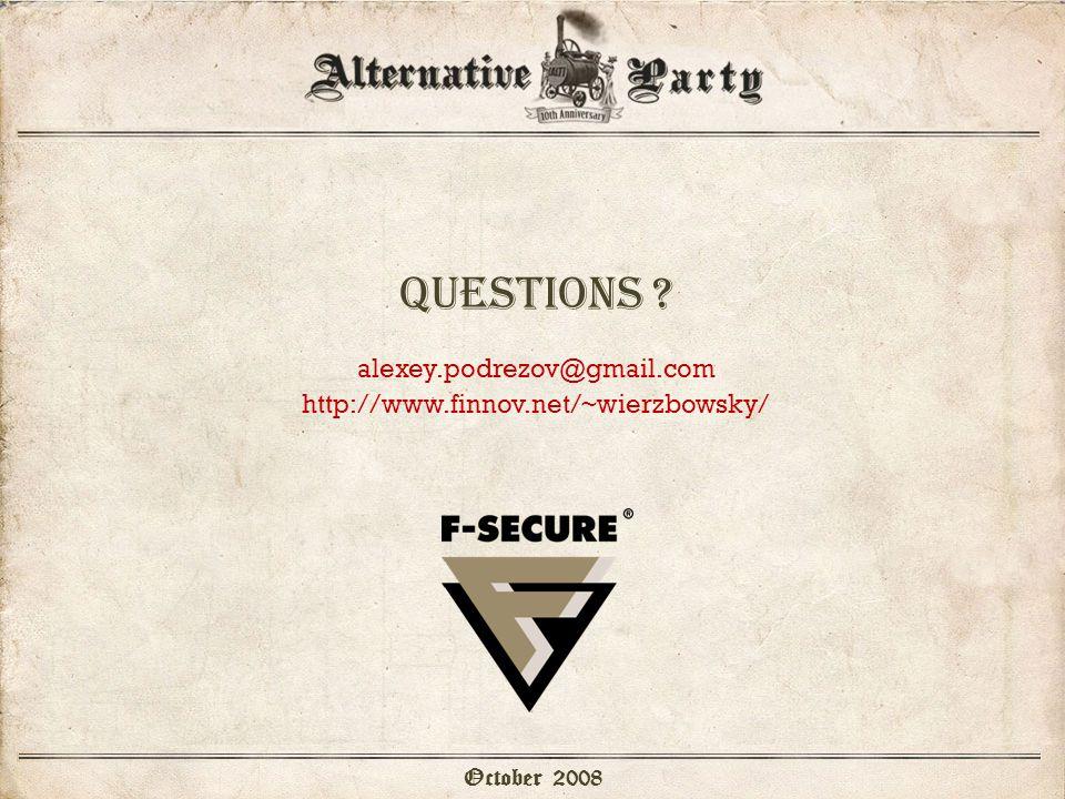 Questions October 2008 alexey.podrezov@gmail.com http://www.finnov.net/~wierzbowsky/