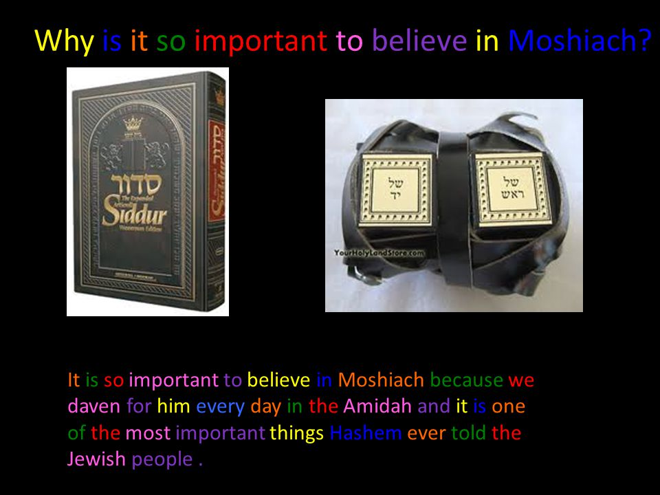 How can we make Moshiach come sooner? Everyone learns torah everyday Every boy davens 3 times a day Everyone does lots of mitzvot Moshiach will come s